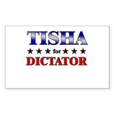 TISHA for dictator Rectangle Decal