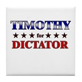 TIMOTHY for dictator Tile Coaster