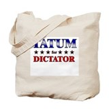 TATUM for dictator Tote Bag