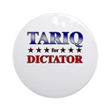 TARIQ for dictator Ornament (Round)