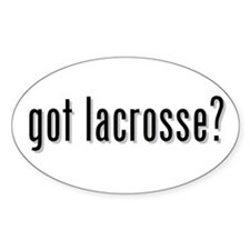got lacrosse? Oval Decal
