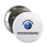 "World's Greatest PSYCHOTHERAPIST 2.25"" Button"
