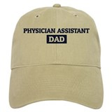 PHYSICIAN ASSISTANT Dad Baseball Cap