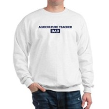 AGRICULTURE TEACHER Dad Sweatshirt