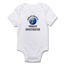 World's Greatest PRIVATE INVESTIGATOR Infant Bodys