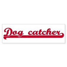 Dog catcher (sporty red) Bumper Bumper Sticker