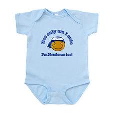 Not only am I cute I'm Honduran too Infant Bodysui