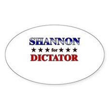SHANNON for dictator Oval Decal