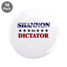 "SHANNON for dictator 3.5"" Button (10 pack)"