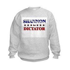 SHANNON for dictator Sweatshirt