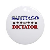 SANTIAGO for dictator Ornament (Round)