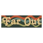 Far Out Bumper Sticker
