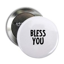 "Bless you 2.25"" Button"