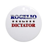 ROGELIO for dictator Ornament (Round)