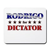 RODRIGO for dictator Mousepad