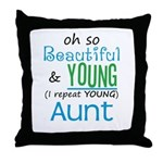 Beautiful and Young Aunt Throw Pillow