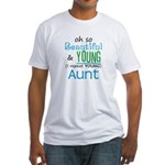 Beautiful and Young Aunt Fitted T-Shirt