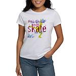 Skate Like Me? Women's T-Shirt