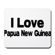 i love Papua New Guinea Mousepad
