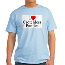 """I Love (Heart) Crotchless Panties"" T-Shirt"