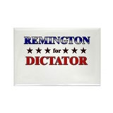 REMINGTON for dictator Rectangle Magnet