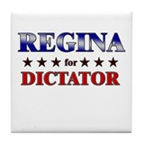 REGINA for dictator Tile Coaster