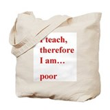 I teach therefore Tote Bag