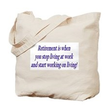 Retirement is when Tote Bag