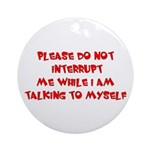 Talking To Myself Ornament (Round)