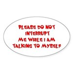 Talking To Myself Oval Sticker