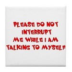 Talking To Myself Tile Coaster