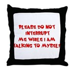 Talking To Myself Throw Pillow