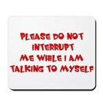 Talking To Myself Mousepad