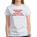 Talking To Myself Women's T-Shirt