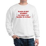 Talking To Myself Sweatshirt
