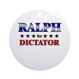 RALPH for dictator Ornament (Round)