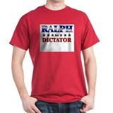 RALPH for dictator T-Shirt