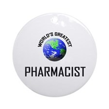 World's Greatest PHARMACIST Ornament (Round)