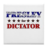 PRESLEY for dictator Tile Coaster