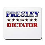 PRESLEY for dictator Mousepad
