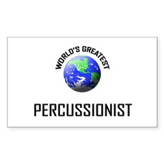 World's Greatest PERCUSSIONIST Sticker (Rectangula