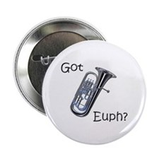 "Got Euph? 2.25"" Button"