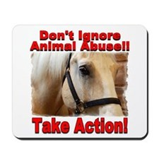 Don't ignore animal abuse... Mousepad
