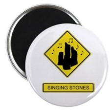 Caution: Singing Stones Magnet
