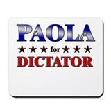 PAOLA for dictator Mousepad