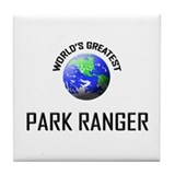 World's Greatest PARK RANGER Tile Coaster