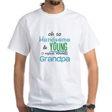 Handsome and Young Grandpa Shirt