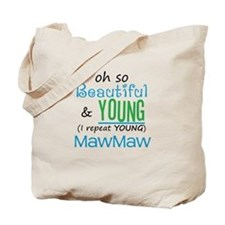 Beautiful and Young MawMaw Tote Bag