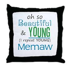 Beautiful and Young Memaw Throw Pillow