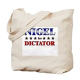 NIGEL for dictator Tote Bag
